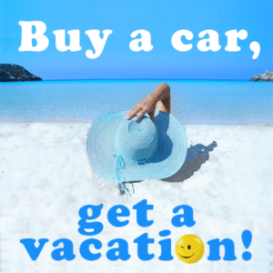 Buy a Car,get a vacation!